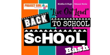 "Project Girl Mentoring Program ""Live Out Loud"" Back to School Bash  tickets"