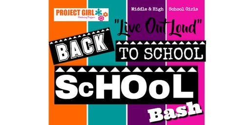"Project Girl Mentoring Program ""Live Out Loud"" Back to School Bash"