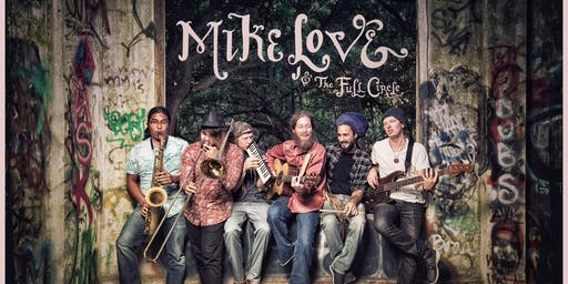 Grateful Mountain Productions presents MIKE LOVE & Full Circle FRIDAY 8/30