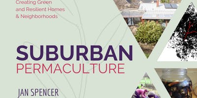 Suburban Permaculture: Creating Green and Resilient Homes and Neighborhoods