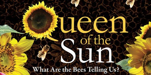 Queen of the sun - Documentary Viewing & Fund-Raiser