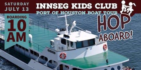 InnSeg Kids Club Port of Houston Boat Tour tickets