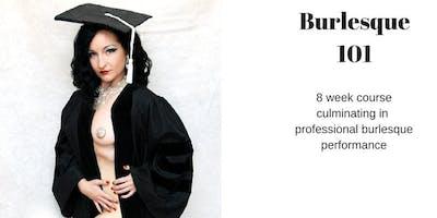 Burlesque 101 (8 week course)