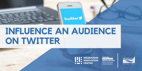 Influence an Audience with Twitter - Benalla  tickets