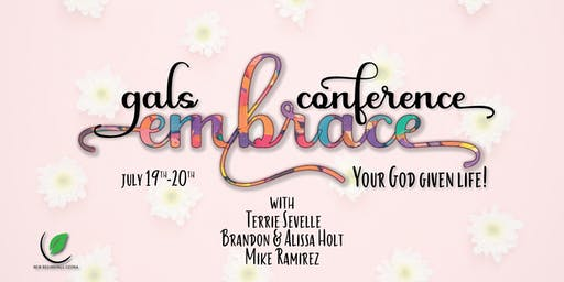 Gals Embrace Your God Given Life Conference