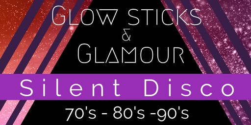 Glow Sticks & Glamour - Silent Disco