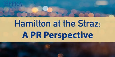 Hamilton at the Straz: A Public Relations Perspective