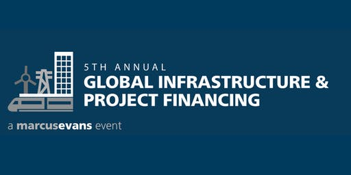 5th Annual Global Infrastructure & Project Financing