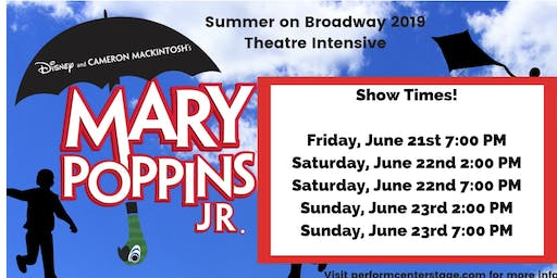 SATURDAY, JUNE 22ND, 7:00 PM - MARY POPPINS JR - SUMMER ON BROADWAY