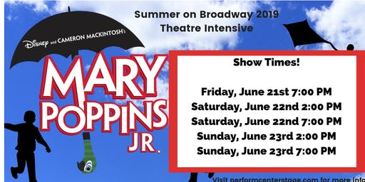FRIDAY, JUNE 21ST, 7:00 PM - MARY POPPINS JR - SUMMER ON BROADWAY