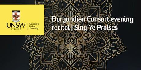 Burgundian Consort Evening Recital: Sing Ye Praises tickets