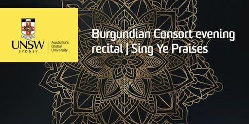 Burgundian Consort Evening Recital: Sing Ye Praises