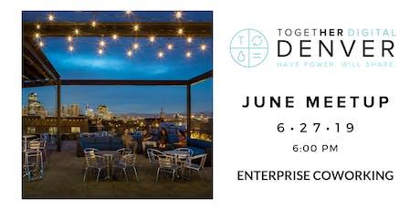 TogetherDigital Denver June OPEN Meetup: The Work/Life Balance tickets
