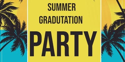 SUMMER PARTY & GRADUATION PARTY
