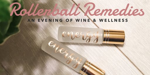 Rollerball Remedies - An Evening of Wine &Wellness
