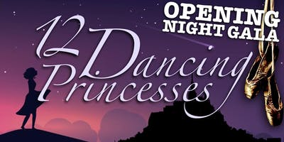 12 Dancing Princesses - May 1 - OPENING NIGHT GALA