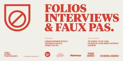 Folios, Interviews & Faux Pas.