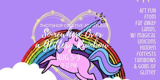 Somewhere Over the Glittery Rainbow Art Camp