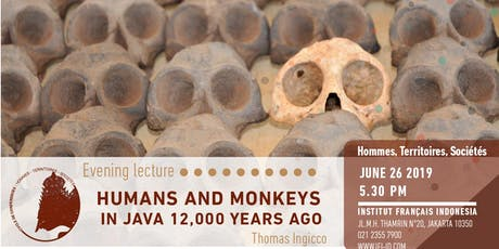 Humans and monkeys in Java 12,000 years ago tickets