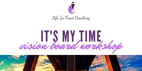 It's My Time Vision Board Workshop tickets