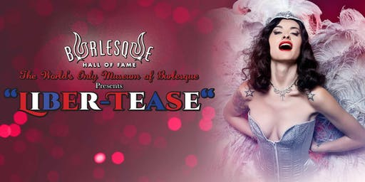 """The Burlesque Hall of Fame Presents """"LIBER-TEASE!"""""""