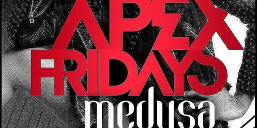APEX FRIDAYS @MEDUSA LOUNGE