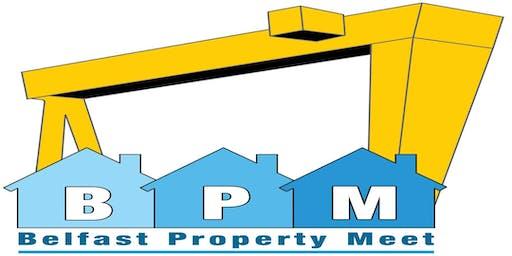 Belfast Property Meet Thursday 1st August 2019