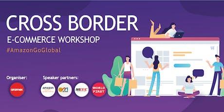 CROSS BORDER E-COMMERCE WORKSHOP #AmazonGoGlobal tickets