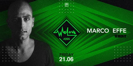 WeLove #205 // Marco Effe (Whist, ITA) tickets