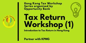 Hong Kong Tax Workshop 1: Introduction to Tax Return...