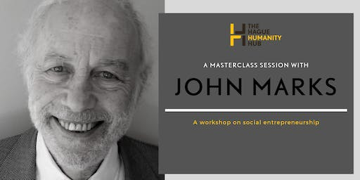 Masterclass – Basic principles of Social Entrepreneurship with John Marks