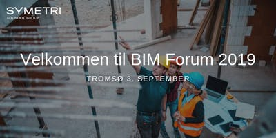 Symetri BIM Forum 2019 - Tromsø