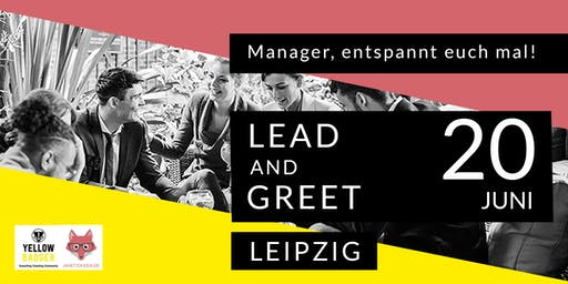 LEAD and GREET: Manager, entspannt euch mal