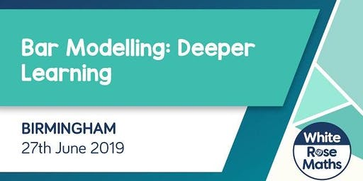 Bar Modelling: Deeper Learning (Birmingham)  KS1/KS2/KS3