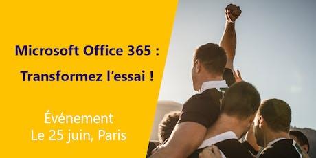 Evénement 25/06 | Office 365 : transformez l'essai ! billets