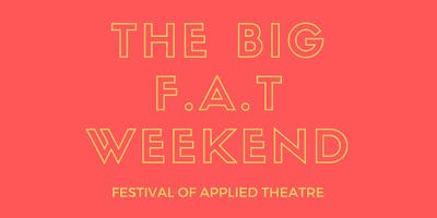 The Big F.A.T Weekend - FRIDAY