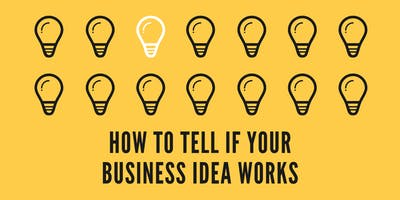 How+to+Tell+If+Your+Business+Idea+Works