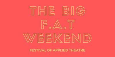The Big F.A.T Weekend - SATURDAY
