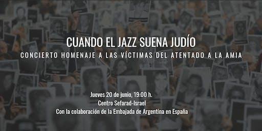 Cuando el jazz suena judío. Concierto homenaje a las víctimas del atentado a la AMIA