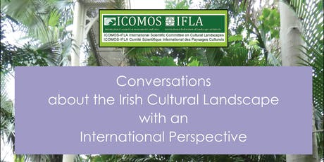 The Culture-Nature Spectrum - Conversations about Irish Cultural Landscapes with an International Perspective tickets