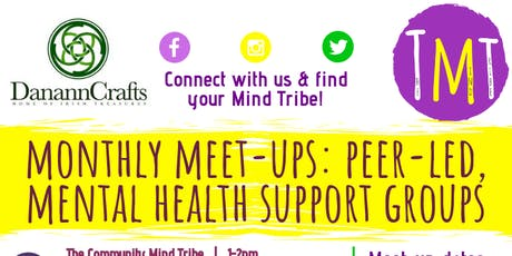 Monthly Meet-Ups: The Community Mind Tribe (Peer-led Support Group) tickets