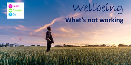 Wellbeing - What's Not Working? - 20th June 2019 tickets