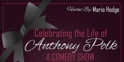 Celebrating Anthony Polk - A Comedy Show