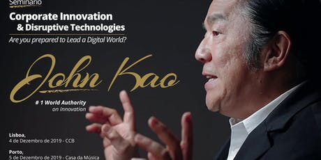 Seminar Corporate Innovation & Disruptive Technologies With John Kao bilhetes