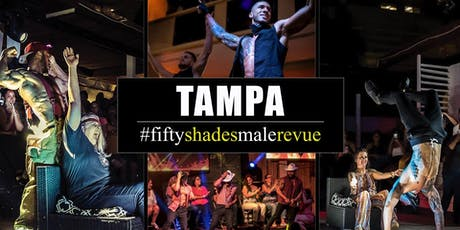 Fifty Shades Male Revue Tampa tickets