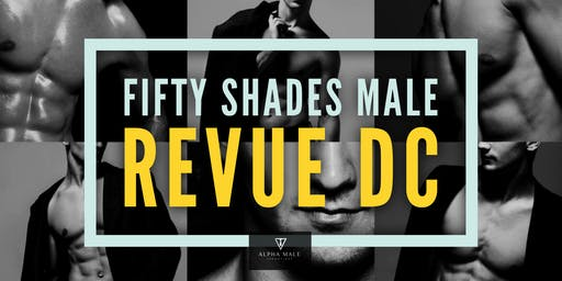 Fifty Shades Male Revue DC