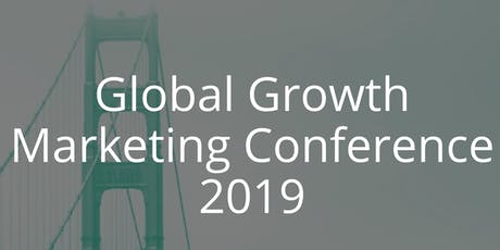 Global Growth Marketing Conference 2019 tickets