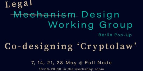 Mechanism Design Working Group [Berlin]: Co-Designing 'Cryptolaw' May Pop-Up Tickets