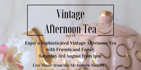 Vintage Afternoon Tea with Grill 48 tickets