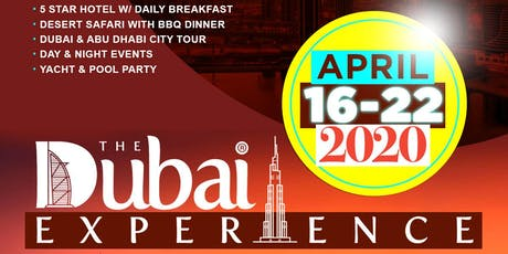 THE DUBAI EXPERIENCE APRIL 16 - 22, 2020 billets